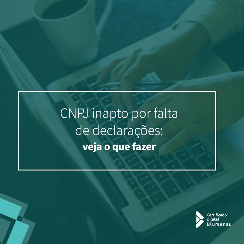 CNPJ inapto por falta de declarações: veja o que fazer